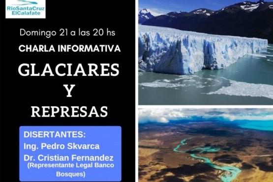 """Charla Informativa """"Glaciares y represas"""" en El Calafate"""