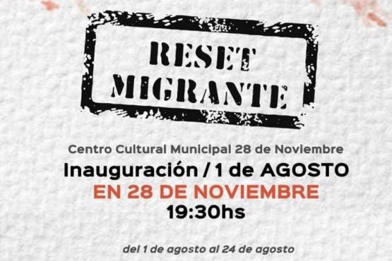 """La muestra """"RESET MIGRANTE"""" estará en 28 de Noviembre"""