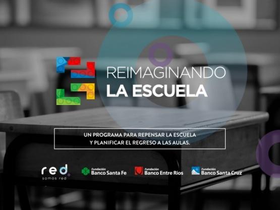 """Fundación Banco Santa Cruz invita a participar del Programa """"Reimaginando la Escuela"""""""
