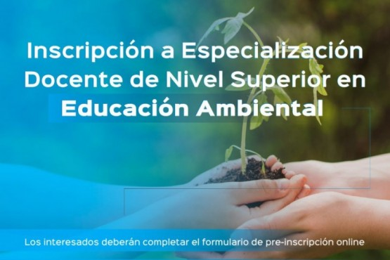 Inscripciones abiertas para la Especialización Docente Superior en Educación Ambiental
