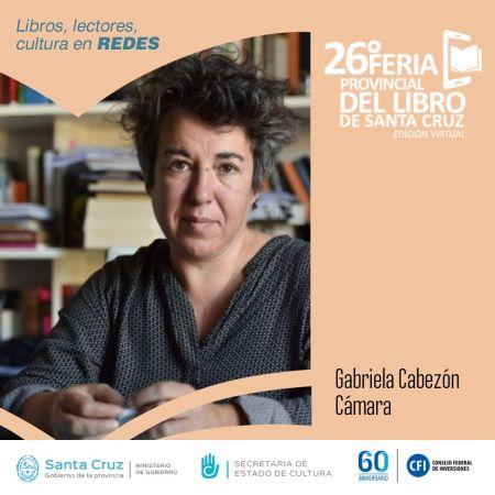 Gabriela Cabezón Cámara dictará un taller literario en la 26? FPL de Santa Cruz
