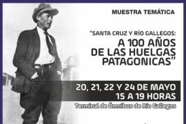 Municipio de Río Gallegos invita a la muestra temática sobre los 100 años de las Huelgas Patagónicas